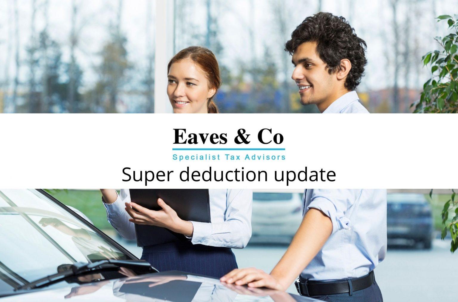Super Deduction   News Blog   Eaves & Co